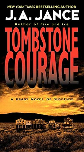 Tombstone Courage (Joanna Brady Mysteries) (0061774618) by J. A. Jance