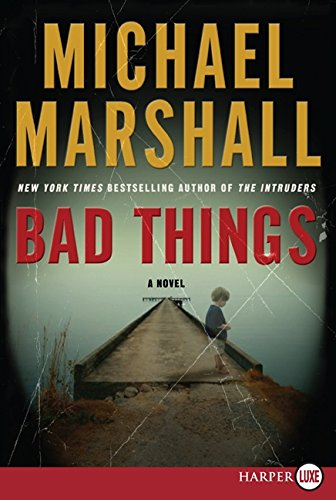 Bad Things LP: A Novel: Marshall, Michael