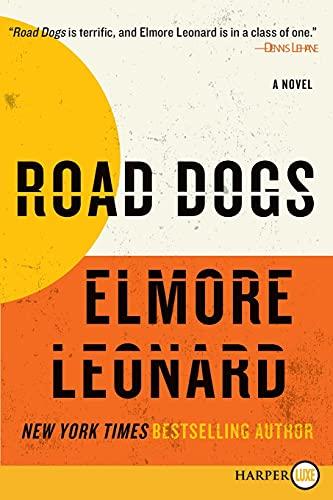 9780061774706: Road Dogs LP: A Novel