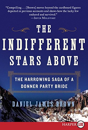 9780061774737: The Indifferent Stars Above: The Harrowing Saga of a Donner Party Bride