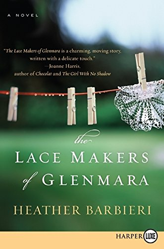 9780061774942: The Lace Makers of Glenmara LP: A Novel