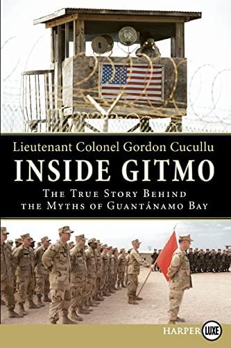 9780061775000: Inside Gitmo LP: The True Story Behind the Myths of Guantanamo Bay
