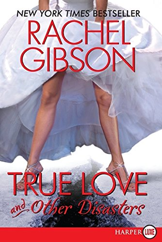True Love and Other Disasters (0061775096) by Rachel Gibson