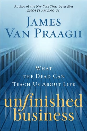 9780061778148: Unfinished Business: What the Dead Can Teach Us about Life
