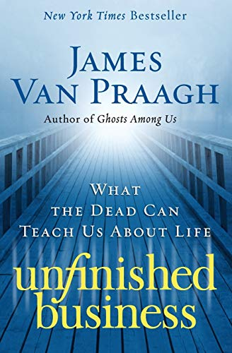 9780061778155: Unfinished Business: What the Dead Can Teach Us about Life