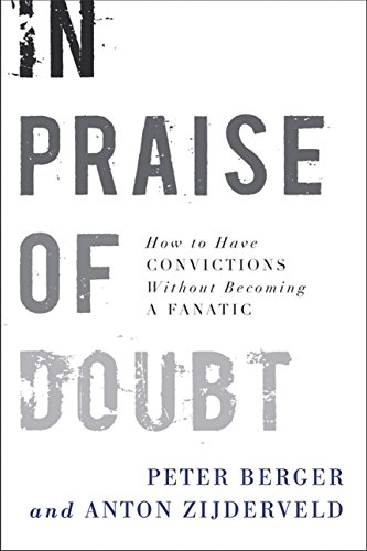9780061778162: In Praise of Doubt: How to Have Convictions Without Becoming a Fanatic