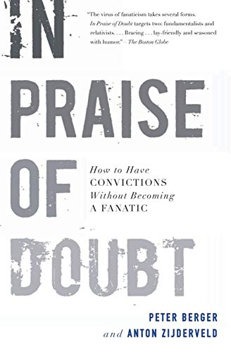 9780061778179: In Praise of Doubt: How to Have Convictions Without Becoming a Fanatic