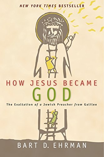 9780061778186: How Jesus Became God: The Exaltation of a Jewish Preacher from Galilee