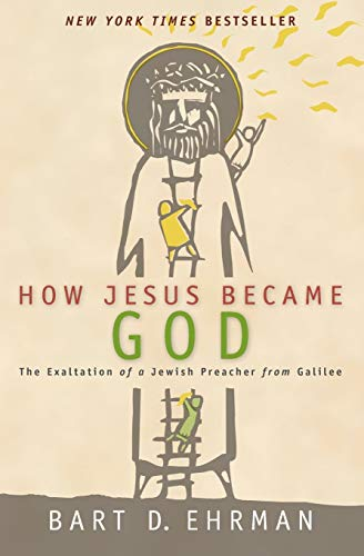 9780061778193: How Jesus Became God : the Exaltation of a Jewish Preacher from Galilee