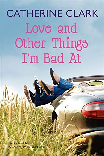 9780061778636: Love and Other Things I'm Bad At: Rocky Road Trip and Sundae My Prince Will Come
