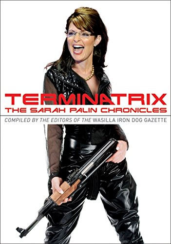 9780061778728: Terminatrix: The Sarah Palin Chronicles