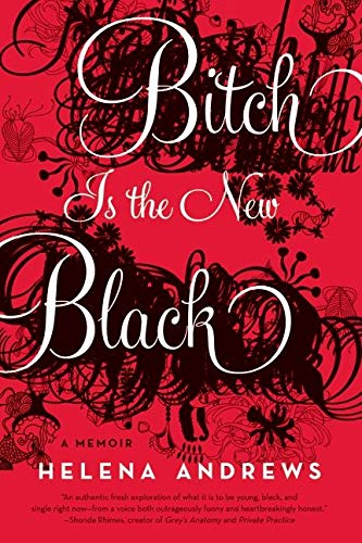 9780061778841: Bitch Is the New Black: A Memoir