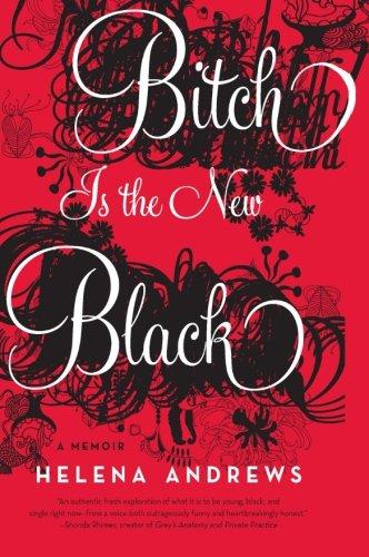 9780061778841: Bitch Is the New Black: A Memoir