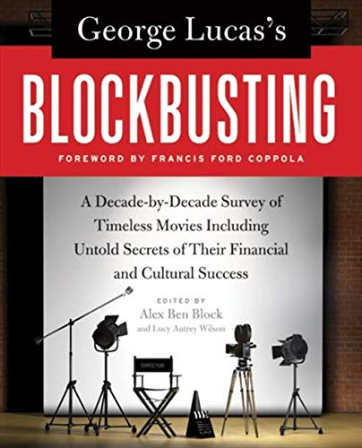 9780061778896: George Lucas's Blockbusting: A Decade-by-Decade Survey of Timeless Movies Including Untold Secrets of Their Financial and Cultural Success