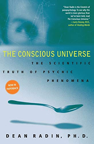 9780061778995: The Conscious Universe: The Scientific Truth of Psychic Phenomena