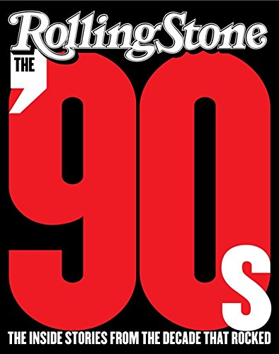 9780061779213: The '90s: The Inside Stories from the Decade That Rocked (Rolling Stone)