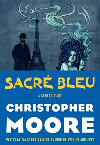 Sacre Bleu: A Comedy d'Art: Moore, Christopher