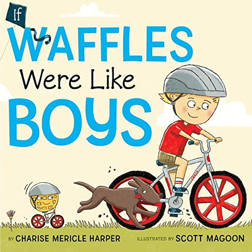 9780061779985: If Waffles Were Like Boys