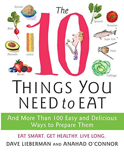 9780061780271: The 10 Things You Need to Eat: And More Than 100 Easy and Delicious Ways to Prepare Them