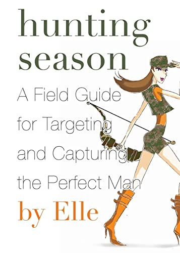 9780061780295: Hunting Season: A Field Guide to Targeting and Capturing the Perfect Man