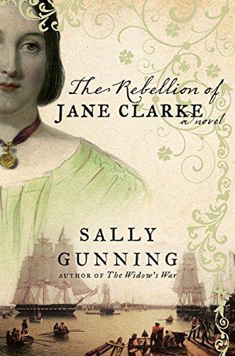 9780061782145: The Rebellion of Jane Clarke: A Novel