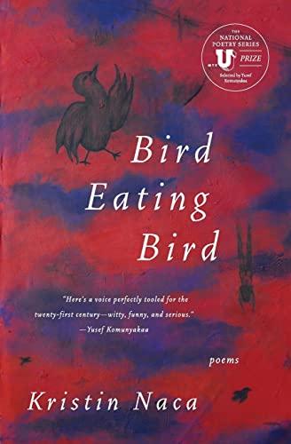9780061782343: Bird Eating Bird (National Poetry Series Books)