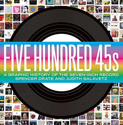 9780061782411: Five Hundred 45s: A Graphic History of the Seven-Inch Record