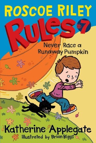 9780061783708: Roscoe Riley Rules #7: Never Race a Runaway Pumpkin