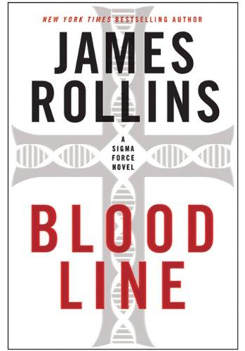 9780061784798: Bloodline: A SIGMA Force Novel (Sigma Force Novels)