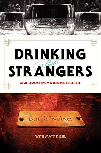 9780061787317: Drinking with Strangers: Music Lessons from a Teenage Bullet Belt