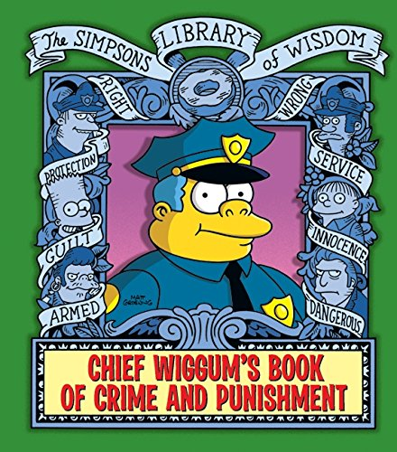 9780061787430: Chief Wiggum's Book of Crime and Punishment: The Simpsons Library of Wisdom