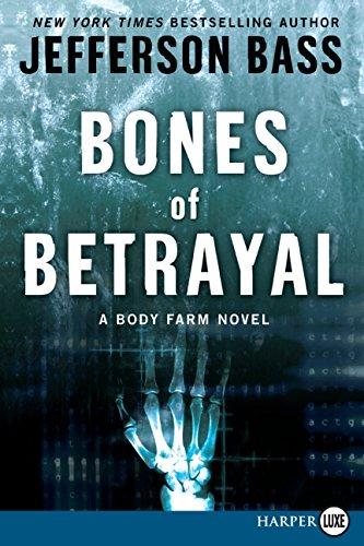 9780061787577: Bones of Betrayal: A Body Farm Novel