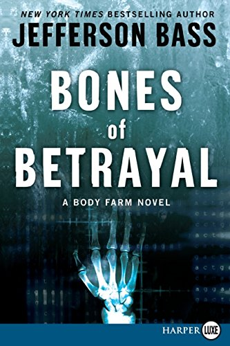 9780061787577: Bones of Betrayal (Body Farm Novels (Large Print))