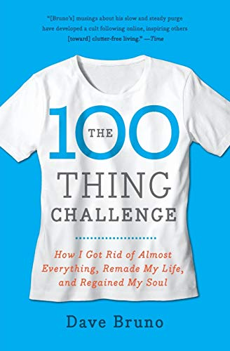 9780061787744: The 100 Thing Challenge: How I Got Rid of Almost Everything, Remade My Life, and Regained My Soul