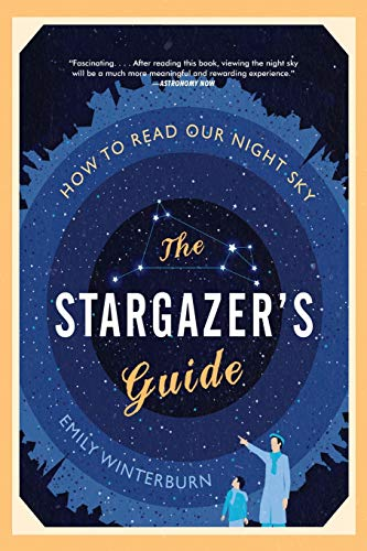 9780061789694: The Stargazer's Guide: How to Read Our Night Sky