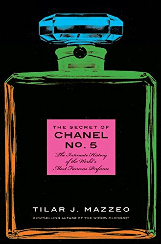 9780061791017: The Secret of Chanel No. 5: The Intimate History of the World's Most Famous Perfume