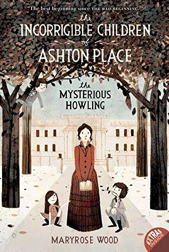 9780061791109: The Incorrigible Children of Ashton Place 01: The Mysterious Howling