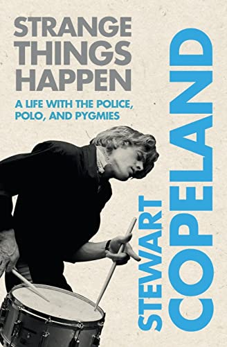 9780061791512: Strange Things Happen: A Life with The Police, Polo, and Pygmies