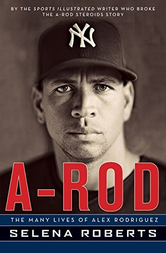 9780061791642: A-Rod: The Many Lives of Alex Rodriguez