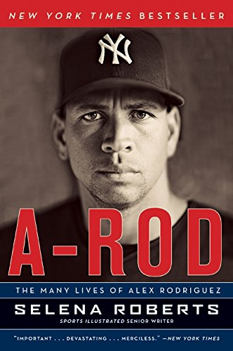 9780061791659: A-Rod: The Many Lives of Alex Rodriguez