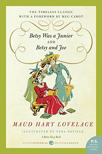 Betsy Was a Junior/Betsy and Joe: Lovelace, Maud Hart
