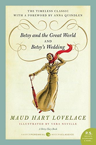 Betsy and the Great World/Betsy's Wedding: Lovelace, Maud Hart