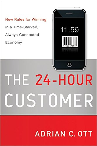 9780061798610: The 24-Hour Customer: New Rules for Winning in a Time-Starved, Always-Connected Economy
