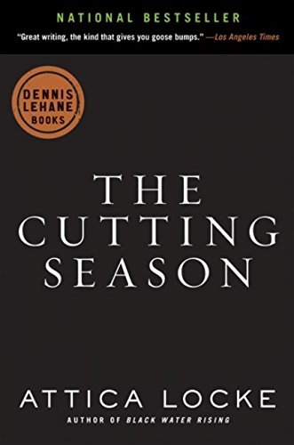 The Cutting Season: A Novel: Locke, Attica