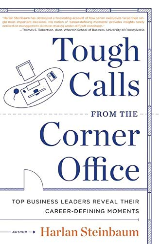 9780061802492: Tough Calls from the Corner Office: Top Business Leaders Reveal Their Career-Defining Moments