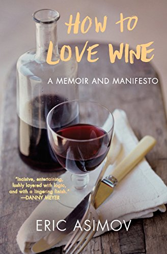 9780061802539: How to Love Wine: A Memoir and Manifesto