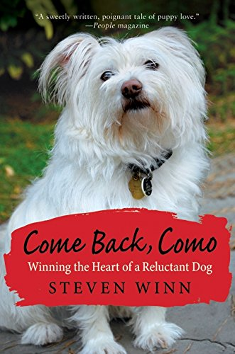 9780061802584: Come Back, Como: Winning the Heart of a Reluctant Dog