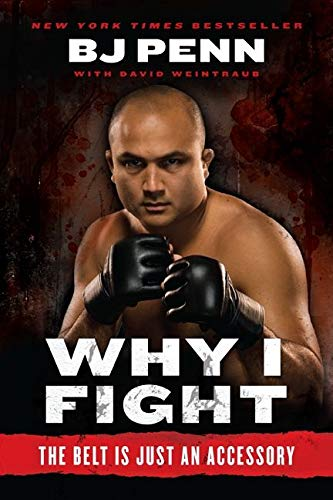 Why I Fight: The Belt Is Just an Accessory: Penn, Jay Dee