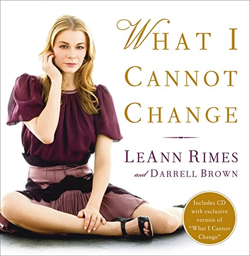 What I Cannot Change (9780061804267) by Rimes, LeAnn; Brown, Darrell