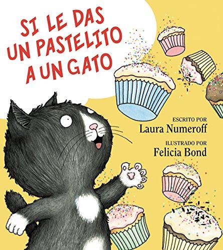 9780061804311: Si Le Das un Pastelito A un Gato (If You Give...(Spanish))